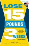 Lose Up to 15 Pounds in 3 Weeks Pocket Guide by Alex A Lluch