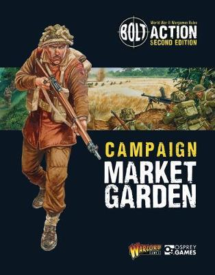Bolt Action: Campaign: Market Garden by Warlord Games