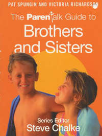 The Parentalk Guide to Brothers and Sisters by Pat Spungin image