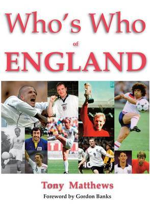Who's Who of England: The Complete Record of England Footballers by Tony Matthews image