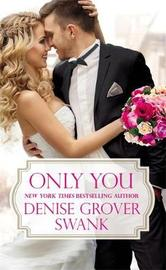 Only You by Denise Grover Swank