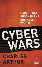 Cyber Wars by Charles Arthur