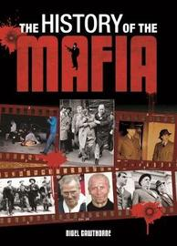 The History of the Mafia by Nigel Cawthorne