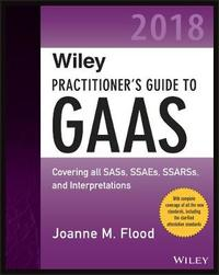 Wiley Practitioner's Guide to GAAS 2018 by Joanne M. Flood