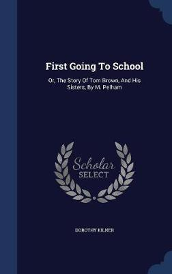 First Going to School by Dorothy Kilner image