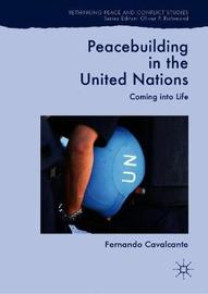 Peacebuilding in the United Nations by Fernando Cavalcante