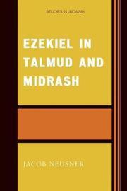 Ezekiel in Talmud and Midrash by Jacob Neusner