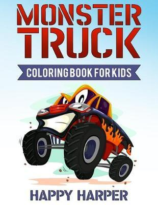 Monster Truck Coloring Book for Kids by Happy Harper