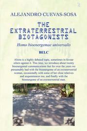 The Extraterrestrial Biotagonists by Alejandro Cuevas Sosa image