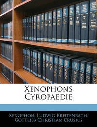 Xenophons Cyropaedie by . Xenophon