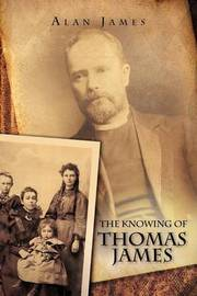 The Knowing of Thomas James by Alan James