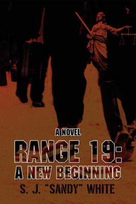 "Range 19: A New Beginning by S.J. ""Sandy"" White"
