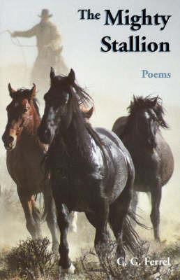 Mighty Stallion by Carl G Ferrel