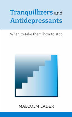 Coming Off Tranquillizers and Antidepressants by Malcolm H. Lader