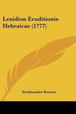 Lexidion Eruditionis Hebraicae (1777) by Ferdinandus Reisner