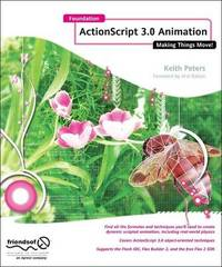Foundation Actionscript 3.0 Animation by Keith Peters