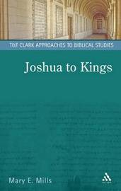 Joshua to Kings: History, Story, Theology by Mary E. Mills image