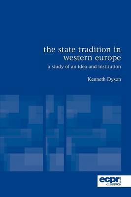 The State Tradition in Western Europe by Kenneth Dyson image