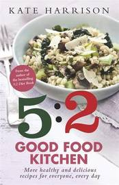 The 5:2 Good Food Kitchen by Kate Harrison