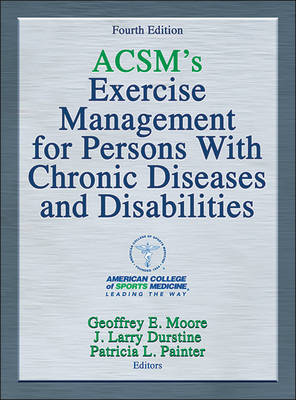 ACSM's Exercise Management for Persons with Chronic Diseases and Disabilities by American College of Sports Medicine