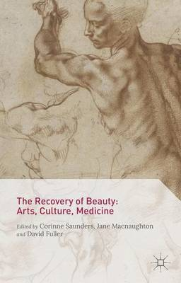 The Recovery of Beauty: Arts, Culture, Medicine by Corinne Saunders image