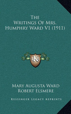The Writings of Mrs. Humphry Ward V1 (1911) by Mary Augusta Ward
