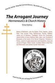 The Arrogant Journey by Victor Jonathan Vadney