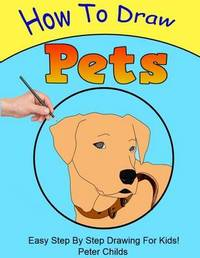 How to Draw Pets by Peter Childs
