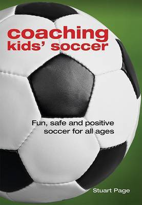 Coaching Kids' Soccer by Stuart Page