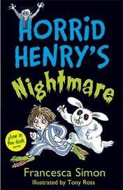 Horrid Henry's Nightmare by Francesca Simon