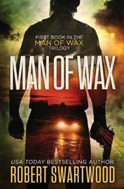 Man of Wax by Robert Swartwood image