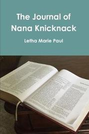 The Journal of Nana Knicknack by Letha Marie Paul