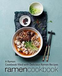 Ramen Cookbook by Booksumo Press
