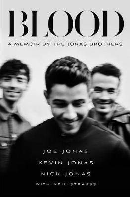 Blood: A Memoir by the Jonas Brothers by Joe Jonas