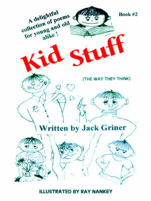 Kid Stuff: A Delightful Collection of Poems for Young and Old Alike! Book #2 by Jack Griner image