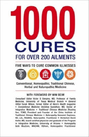 1000 Cures for Over 200 Ailments: Five Ways to Cure Common Illnesses by Victor S Sierpina image
