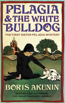 Pelagia and the White Bulldog by Boris Akunin image