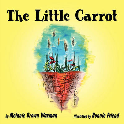 The Little Carrot by Melanie Brown Waxman image