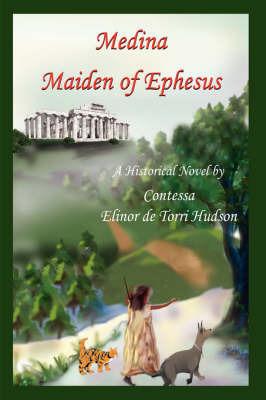 Medina Maiden of Ephesus by Contessa Elinor de Torri Hudson