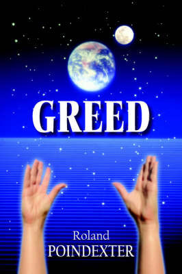 Greed by Roland Poindexter