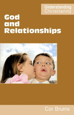 God and Relationships by Cornelius Bruins