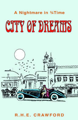 City of Dreams by R.H.E. Crawford