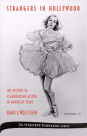 Strangers in Hollywood by Hans J. Wollstein