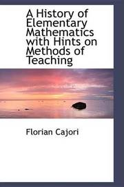 A History of Elementary Mathematics with Hints on Methods of Teaching by Florian Cajori image