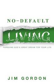 No-Default Living by Jim Gordon
