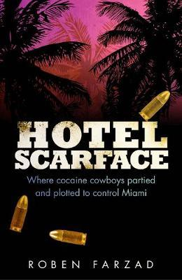 Hotel Scarface by Roben Farzad image