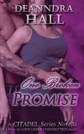 One Broken Promise by Deanndra Hall