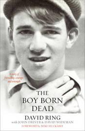 The Boy Born Dead by David Ring