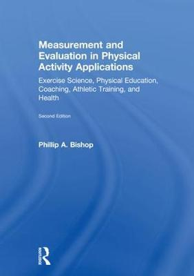 Measurement and Evaluation in Physical Activity Applications by Phillip A Bishop image
