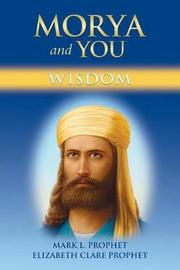 Morya and You by Mark L Prophet